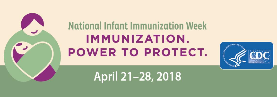 National Infant Immunization Week 2018